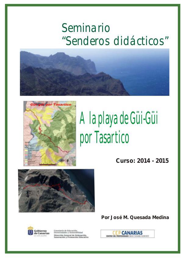 II Edición Senderos Didácticos: Camino a Güi-Güi por Tasartico Camino A Güi-Gúi. 5