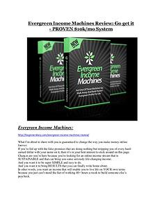 Evergreen Income Machines REVIEW & Evergreen Income Machines (SECRET) Bonuses Evergreen Income Machines Review-(Free) bonus and discount