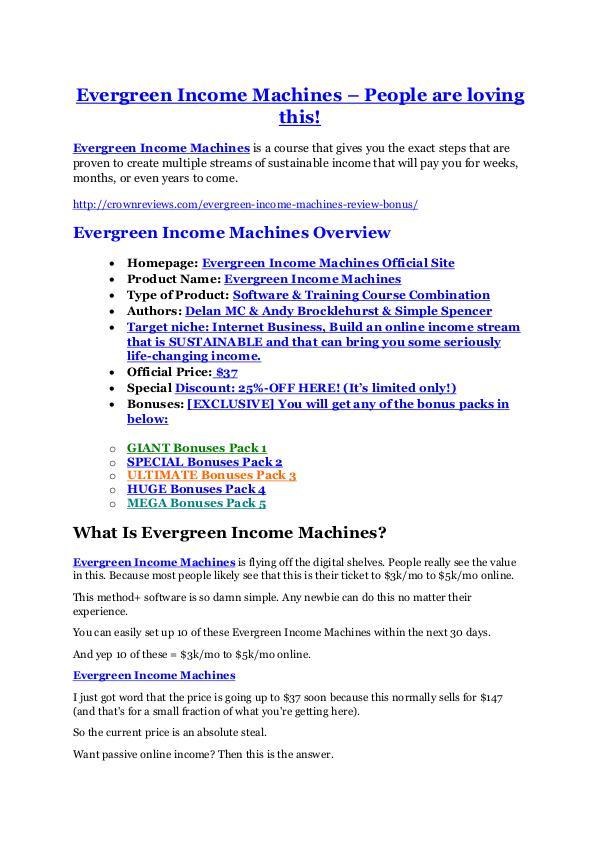 MarketingEvergreen Income Machines review - EXCLUSIVE bonus of Evergreen Income Machines Evergreen Income Machines (MEGA) $23,800 bonuses
