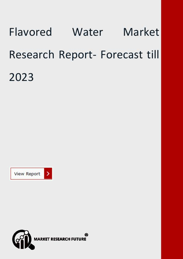 Market Research Future (Food and Beverages) Flavored Water Market Research Report- Forecast ti