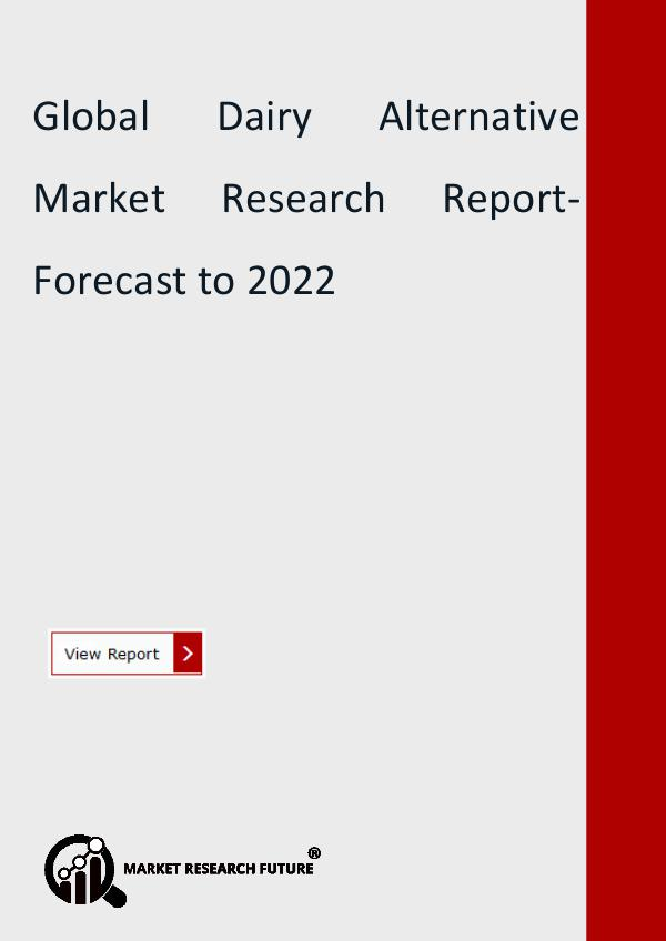 Market Research Future (Food and Beverages) Global Dairy Alternative Market Research Report