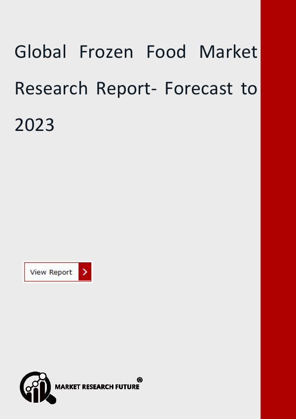 Market Research Future (Food and Beverages) Frozen Food Market Trend, Size, Share Research