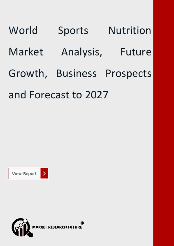 Market Research Future (Food and Beverages) Sports Nutrition Market Share, Size, Future Demand