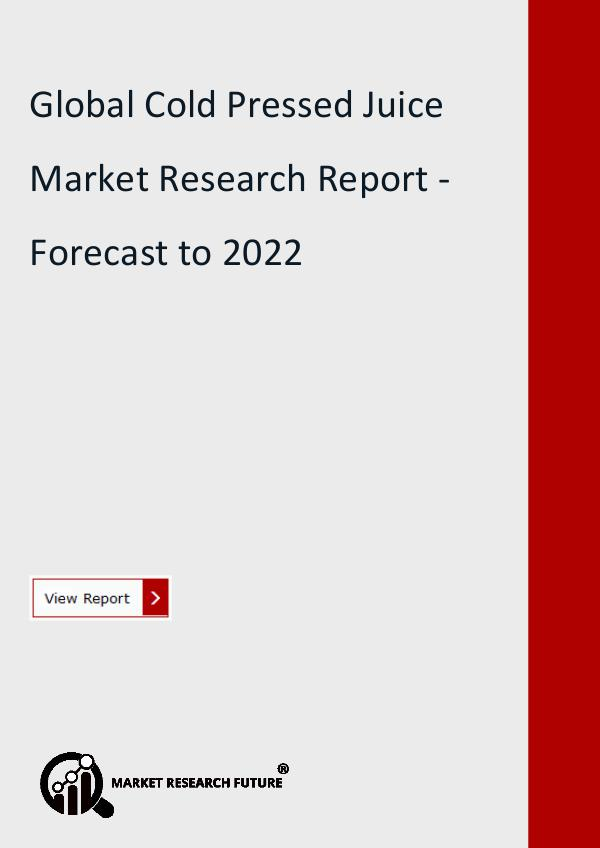 Market Research Future (Food and Beverages) Global Cold Pressed Juice Market Research Report