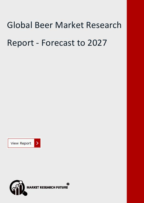 Market Research Future (Food and Beverages) Global Beer Market Research Report - Forecast