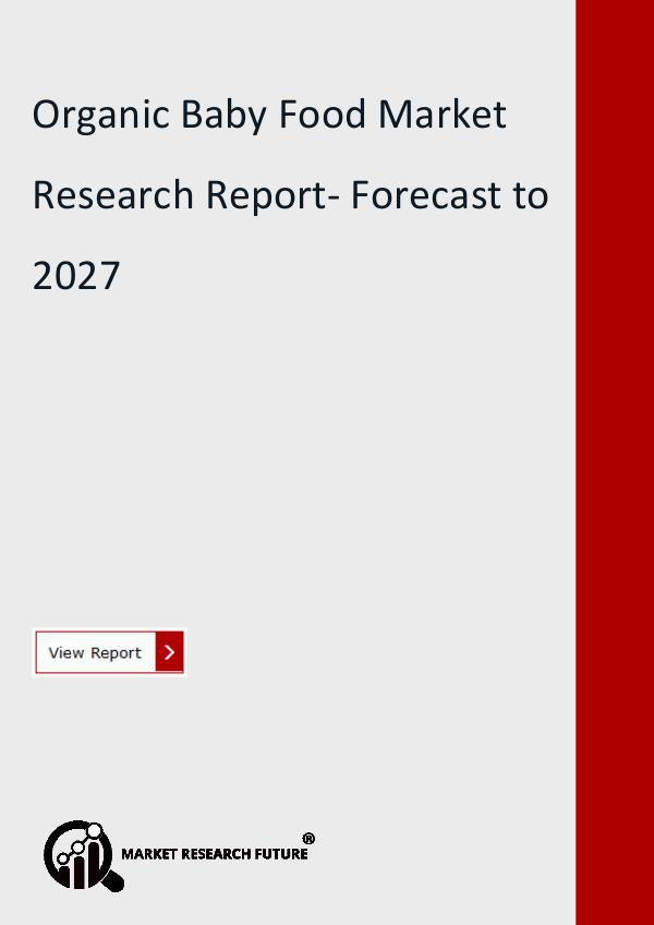 Market Research Future (Food and Beverages) Organic Baby Food Market Research Report- Forecast