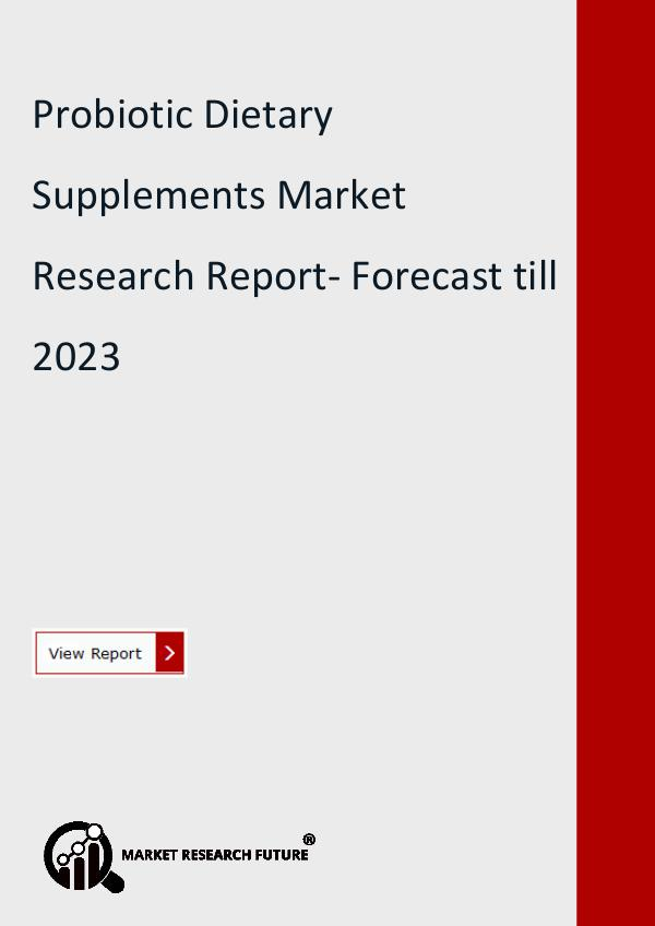 Market Research Future (Food and Beverages) Probiotic Dietary Supplements Market Research