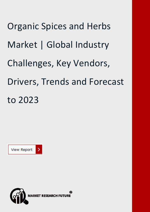 Market Research Future (Food and Beverages) Organic Spices and Herbs Market Size, Share, Trend
