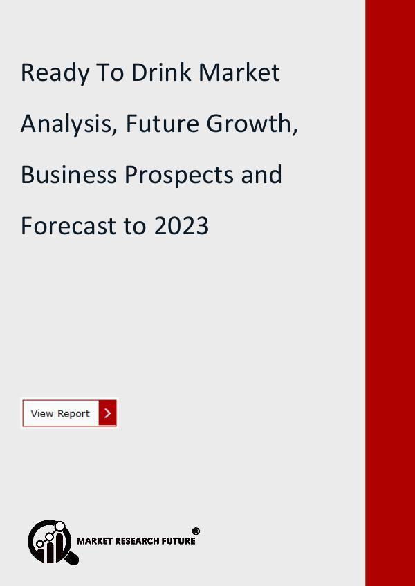 Market Research Future (Food and Beverages) Global Ready To Drink Market Research Report