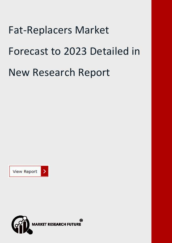 Market Research Future (Food and Beverages) Fat-Replacers Market Size, Share, Future Growth