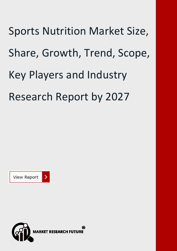 Market Research Future (Food and Beverages) Sports Nutrition Market Forecast to 2027 Detailed