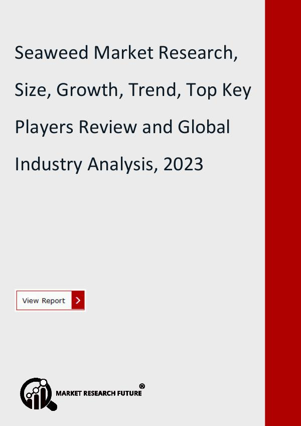Market Research Future (Food and Beverages) Global Seaweed Market Research Report- Forecast