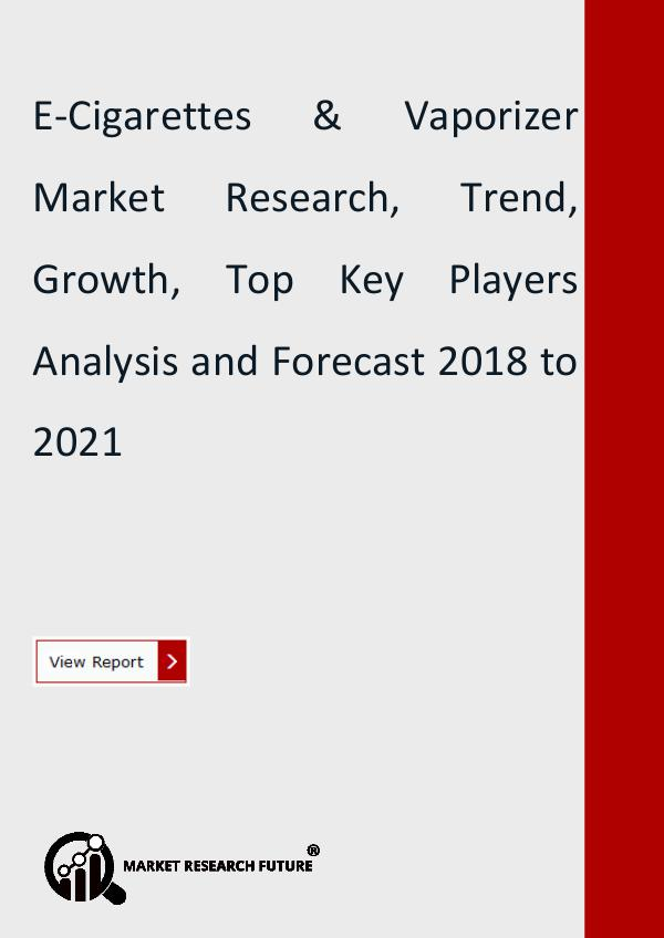 Market Research Future (Food and Beverages) E-Cigarettes & Vaporizer Market Research Report