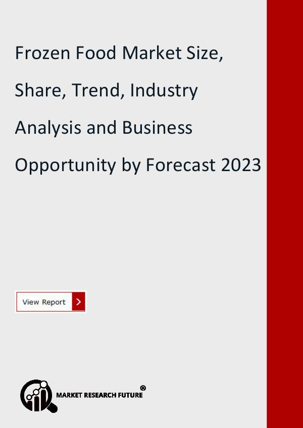 Market Research Future (Food and Beverages) Frozen Food Market Research Report