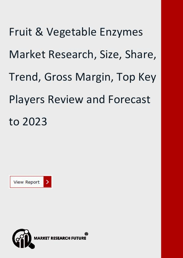 Market Research Future (Food and Beverages) Fruit & Vegetable Enzymes Market Research Report