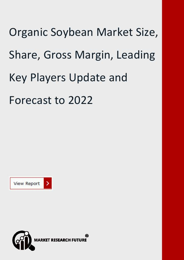Market Research Future (Food and Beverages) Organic Soybean Market Size, Share, Trend