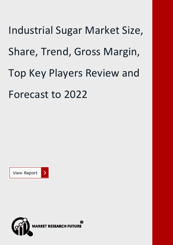 Market Research Future (Food and Beverages) Industrial Sugar Market Research Report