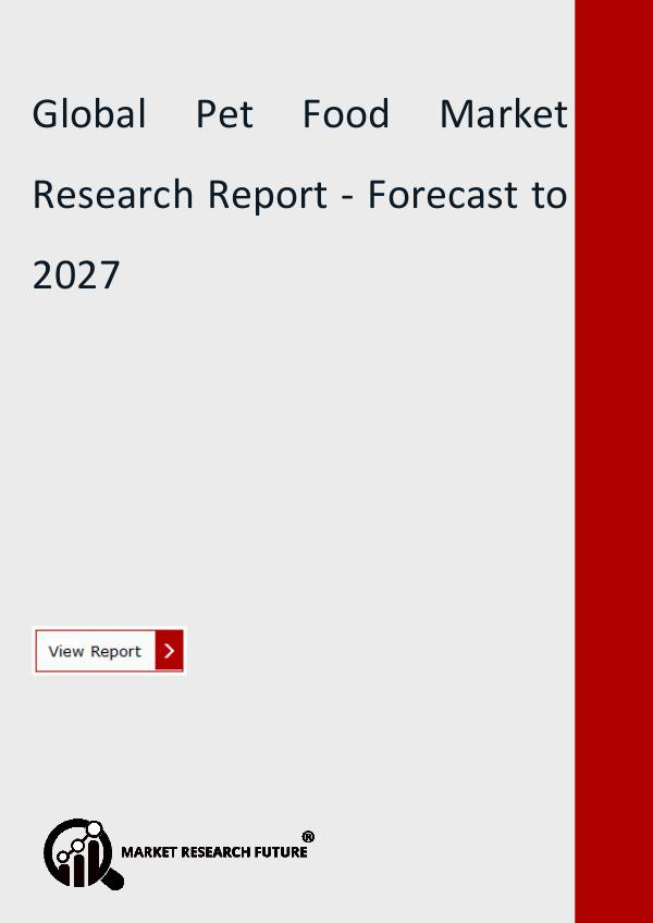 Market Research Future (Food and Beverages) Pet Food Market Share 2018, Size, Trend