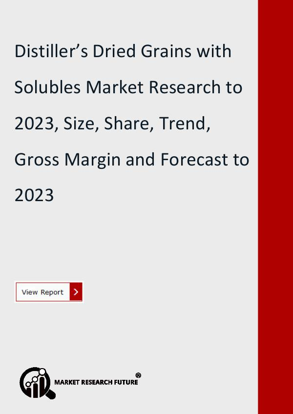 Market Research Future (Food and Beverages) Distiller's Dried Grains with Solubles Market