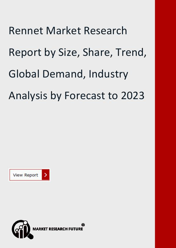 Market Research Future (Food and Beverages) Rennet Market Research Report by Size, Share