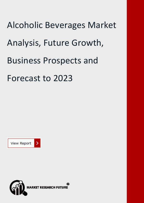 Market Research Future (Food and Beverages) Alcoholic Beverages Market Analysis