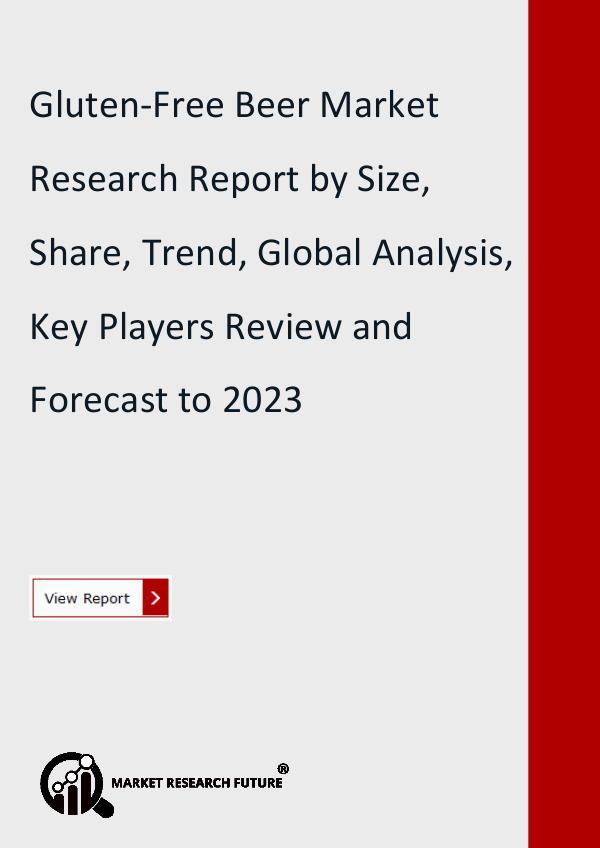Market Research Future (Food and Beverages) Gluten-Free Beer Market Research Report