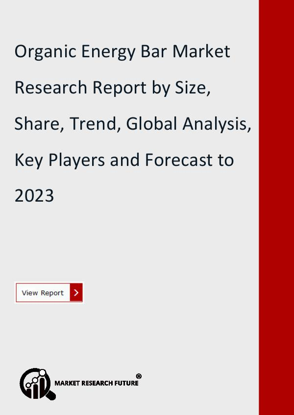 Market Research Future (Food and Beverages) Organic Energy Bar Market Research Report