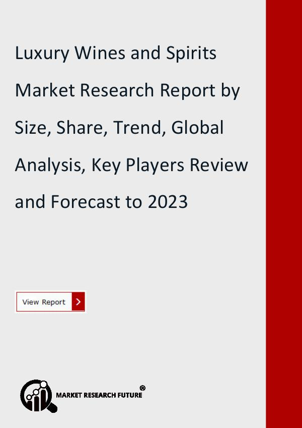 Market Research Future (Food and Beverages) Luxury Wines and Spirits Market Research Report