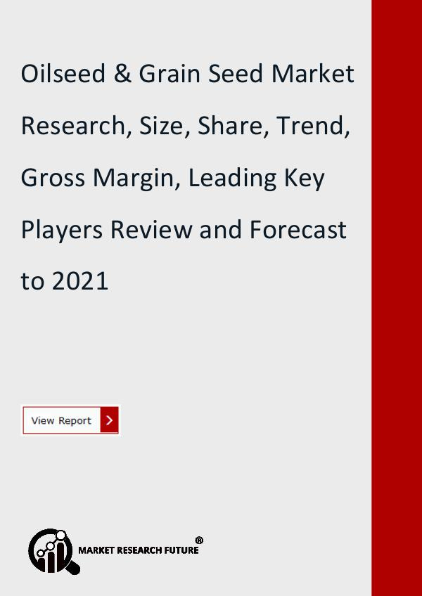 Market Research Future (Food and Beverages) Oilseed & Grain Seed Market Global Research Report