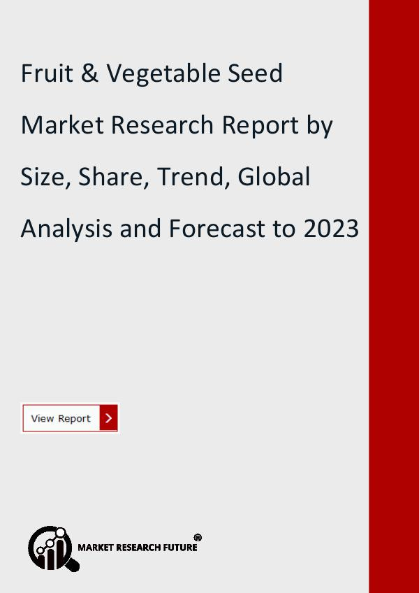 Fruit & Vegetable Seed Market Research Report