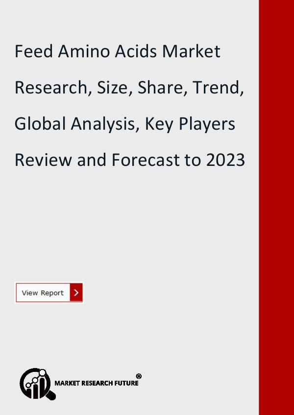 Market Research Future (Food and Beverages) Feed Amino Acids Market Research Report by Size