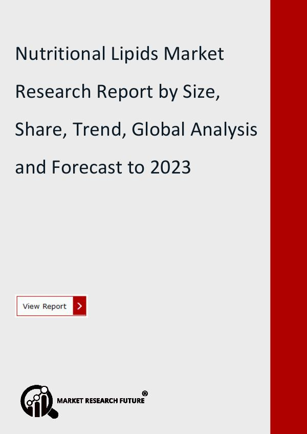 Market Research Future (Food and Beverages) Nutritional Lipids Market Research Report