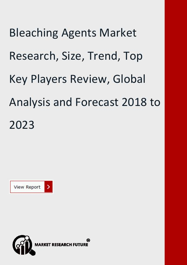 Market Research Future (Food and Beverages) Bleaching Agents Market Research Report