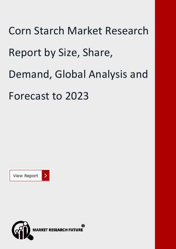 Market Research Future (Food and Beverages) Corn Starch Market Research Report by Size, Value