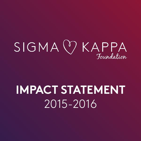 Sigma Kappa Foundation Impact Statement 2015-2016