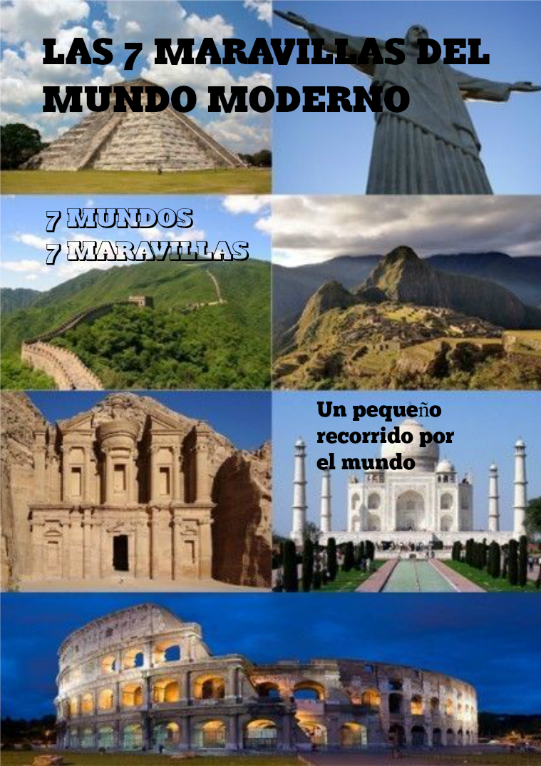 Las 7 maravillas del mundo 7 mundos, 7 maravillas