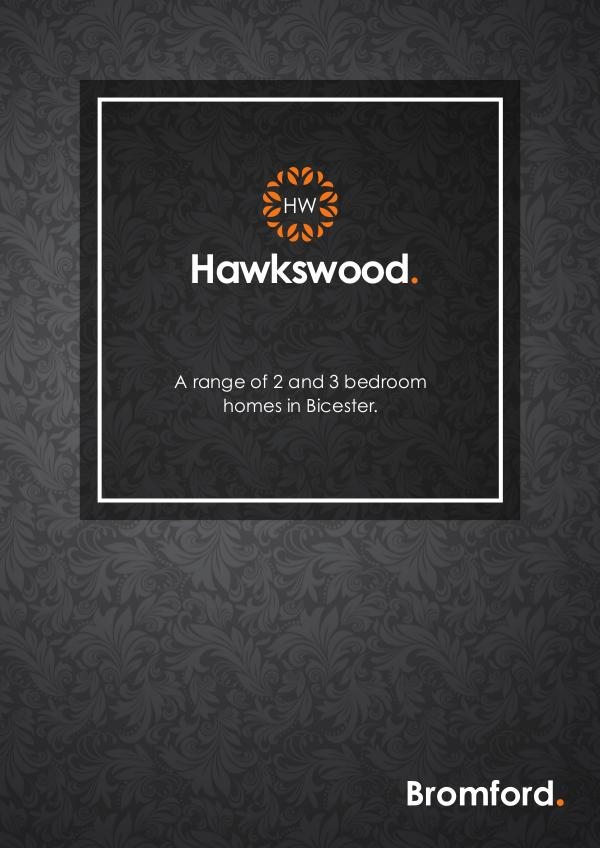 Where you want to be! Hawkswood
