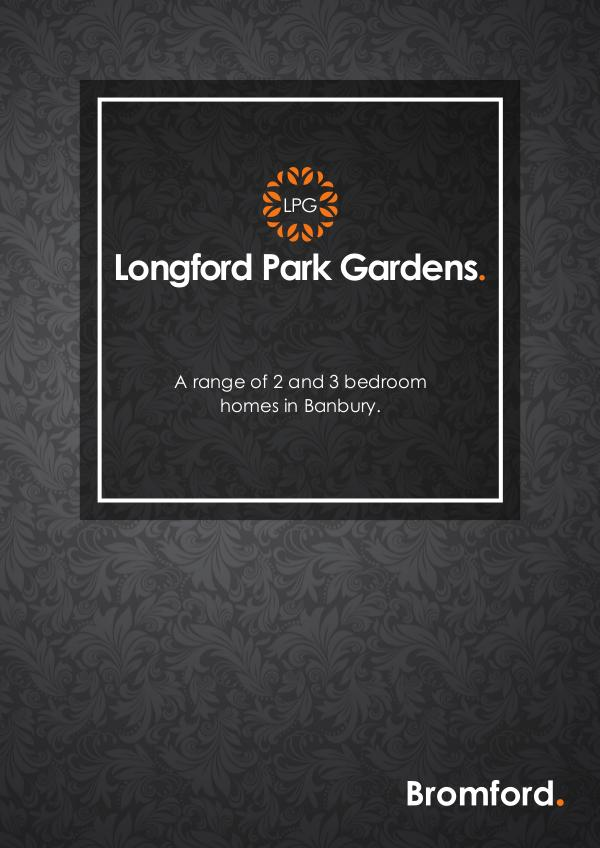 Where you want to be! Longford Park Gardens