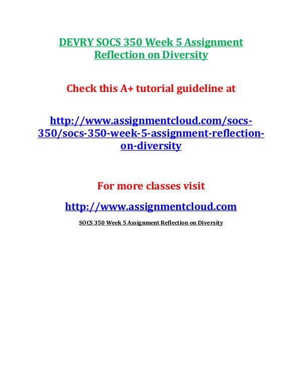 SOCS 350 Devry entire course DEVRY SOCS 350 Week 5 Assignment Reflection on Div