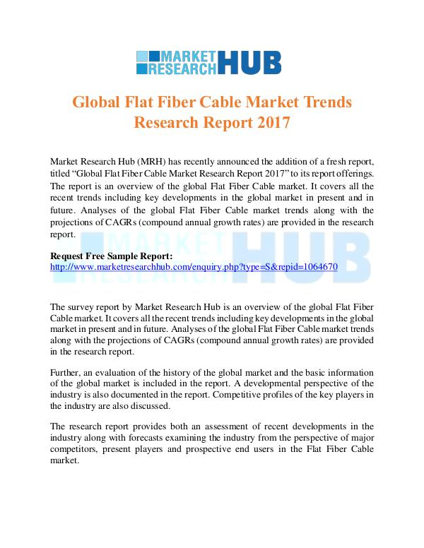 Market Research Report Global Flat Fiber Cable Market Trends Report 2017