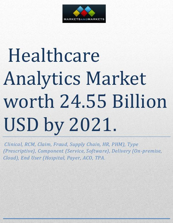 The healthcare analytics market is expected to reach USD 24.55 Billio 1