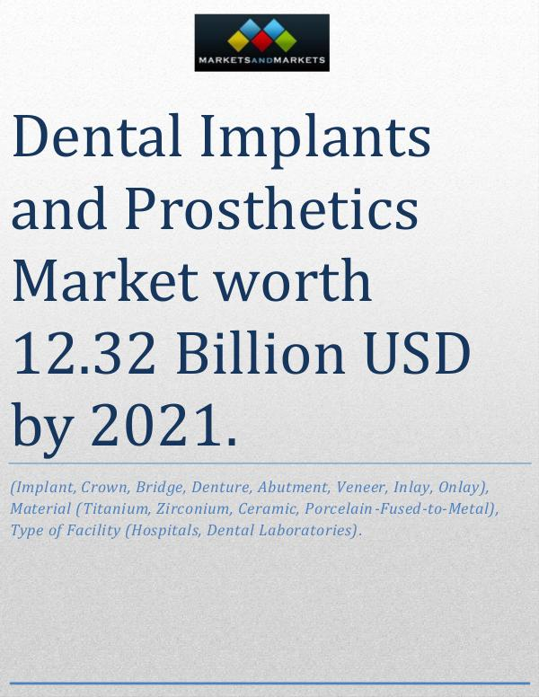 dental implants prosthetics market worth We provide dental implants so that our patients can regain their  us general  dentists 3,103,930 (2006) the dental prosthetic market in the us is  each  synthetic tooth will match the size and shape of the.