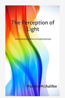 The Perception of Light: Understanding Architectural Lighting Design