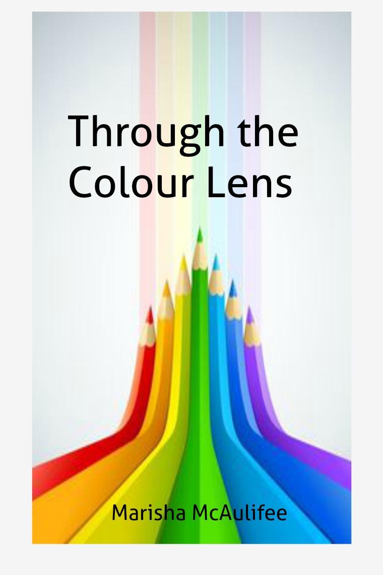 Through the Colour Lens Through the Colopur Lens