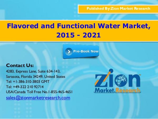Zion Market Research Flavored and Functional Water Market,  2015 - 2021