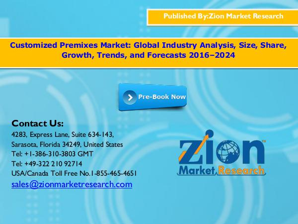 Zion Market Research Customized premixes market, 2016 – 2024