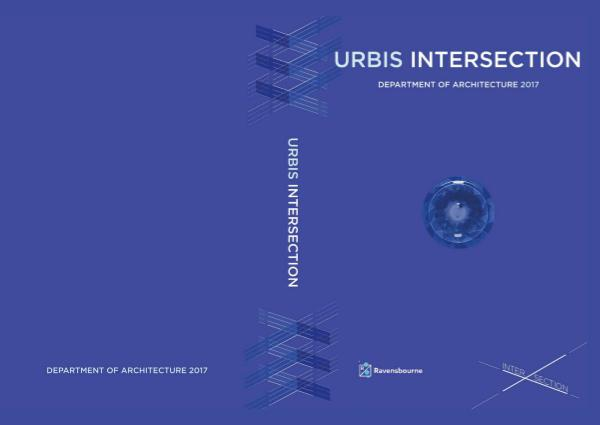 Urbis Interview: Ravensbourne's Architecture and IDEAs lookbook URBIS 2017 GRADUATE BOOK