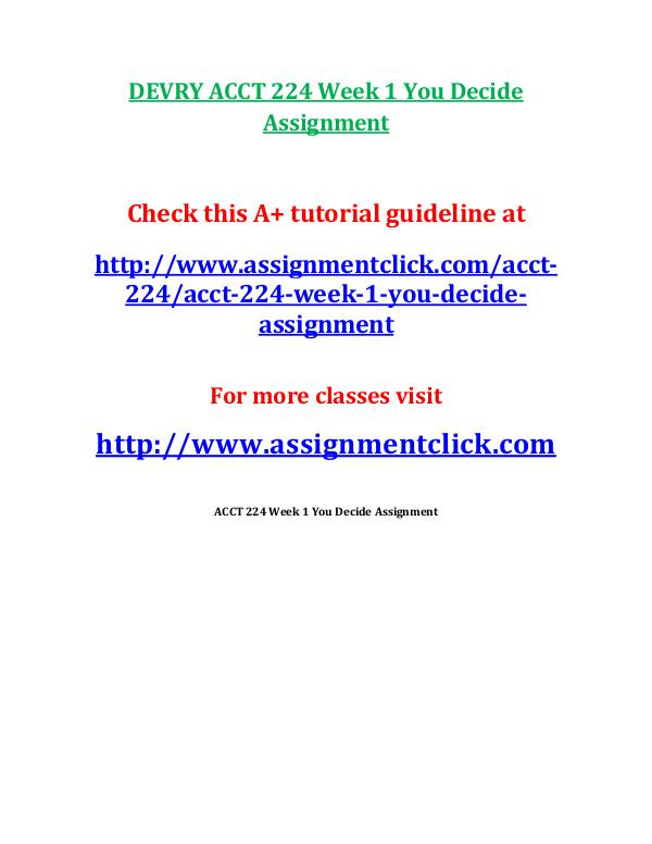 devry acct 212 entire course DEVRY ACCT 224 Week 1 You Decide Assignment