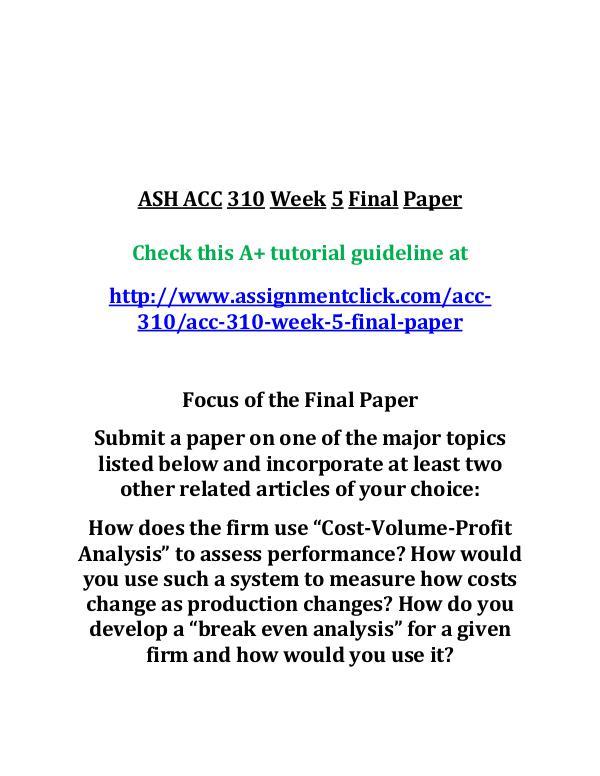 ash acc 310 entire course ASH ACC 310 Week 5 Final Paper