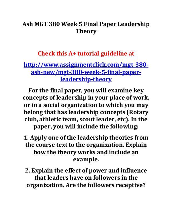 Ash MGT 380 Week 5 Final Paper Leadership Theory